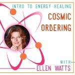 Intro to Energy Healing - Cosmic Ordering